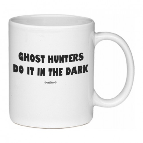 Ghost Hunters Do It In The Dark Mug