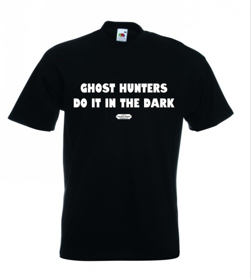 Ghost Hunters Do It In The Dark T-Shirt Black